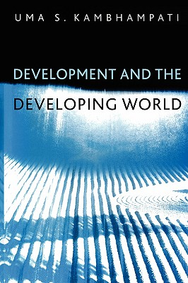 Development and the Developing World By Kambhampati, Uma S.