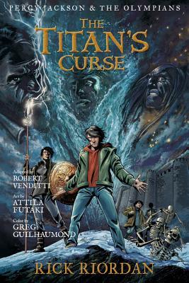The Titan's Curse By Riordan, Rick/ Venditti, Robert/ Futaki, Attila (ILT)/ Guilhaumond, Gregory (ILT)